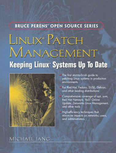 9780132366755: Linux Patch Management: Keeping Linux Systems Up to Date (Bruce Perens' Open Source)