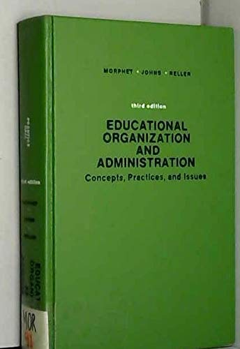 9780132367110: Educational organization and administration;: Concepts, practices, and issues