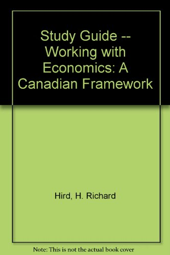 9780132367615: Study Guide -- Working with Economics: A Canadian Framework