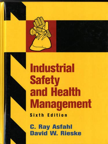9780132368711: Industrial Safety and Health Management (6th Edition)