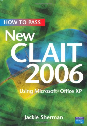 9780132369374: How to Pass New Clait 2006: Using Microsoft Office XP