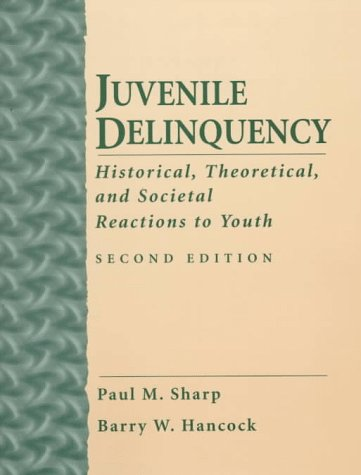9780132372725: Juvenile Delinquency: Historical, Theoretical and Societal Reactions to Youth (2nd Edition)