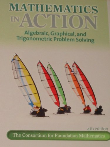 9780132378666: Mathematics In Action; Algebraic, Graphical and Trigonometric Problem Solving