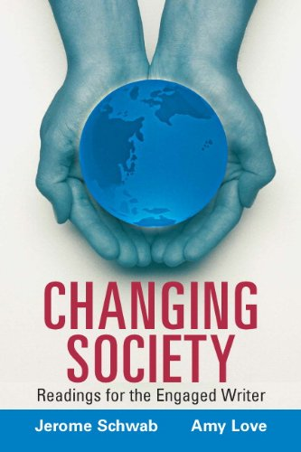 Changing Society: Readings for the Engaged Writer: Jerome Schwab, Amy