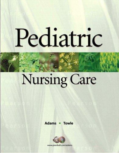 9780132379861: Pediatric Nursing Care