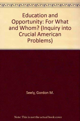 9780132381475: Education and Opportunity: For What and Whom? (Inquiry into Crucial American Problems)