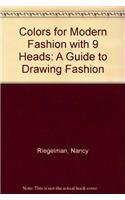 9780132381505: Colors for Modern Fashion with 9 Heads: A Guide to Drawing Fashion (3rd Edition)