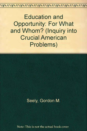 9780132381543: Education and Opportunity: For What and Whom? (Inquiry into Crucial American Problems)