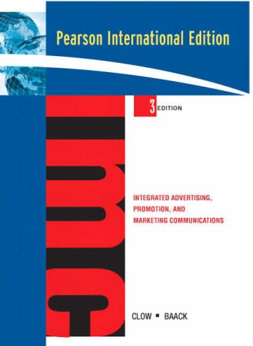 Integrated Advertising, Promotion, and Marketing Communications: International: Kenneth E. Clow