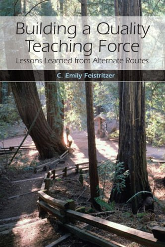 9780132382120: Building a Quality Teaching Force: Lessons Learned from Alternate Routes