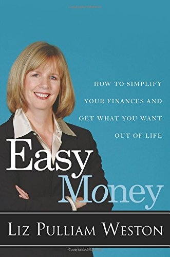 9780132383837: Easy Money: How to Simplify Your Finances and Get What You Want out of Life
