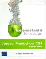 9780132385336: Adobe Photoshop Cs2, Level Two (Essentials for Design)