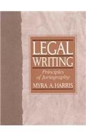 9780132386272: Legal Writing: Principles of Juriography