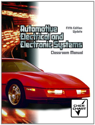 9780132388832: Classroom Manual for Automotive Electrical and Electronic Systems-Update (Chek-Chart Automotive)