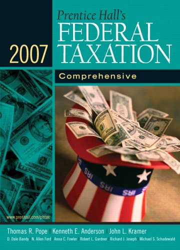 Prentice Hall's Federal Taxation 2007: Comprehensive (20th Edition) (9780132389471) by Thomas R. Pope; Kenneth E. Anderson