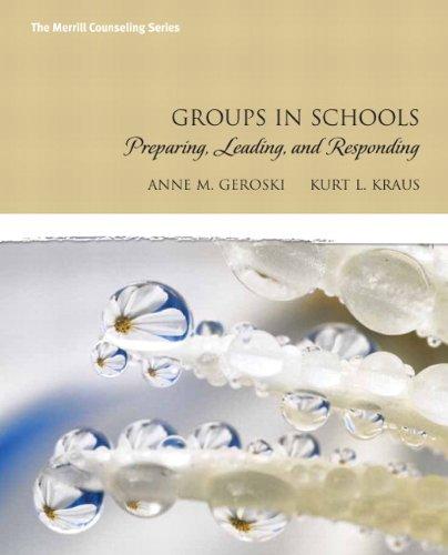 9780132390224: Groups in Schools: Preparing, Leading, and Responding