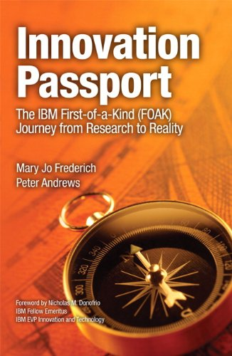 9780132390767: Innovation Passport: The IBM First-of-a-Kind (FOAK) Journey From Research to Reality