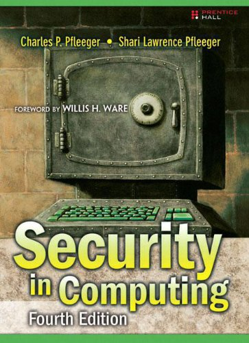 Security in Computing, 4th Edition: Shari Lawrence Pfleeger
