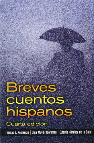 Breves cuentos hispanos (4th Edition): Thomas E. Kooreman,