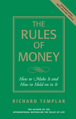 9780132394109: The Rules of Money: How to Make it and How to Hold on to it (Richard Templar's Rules)