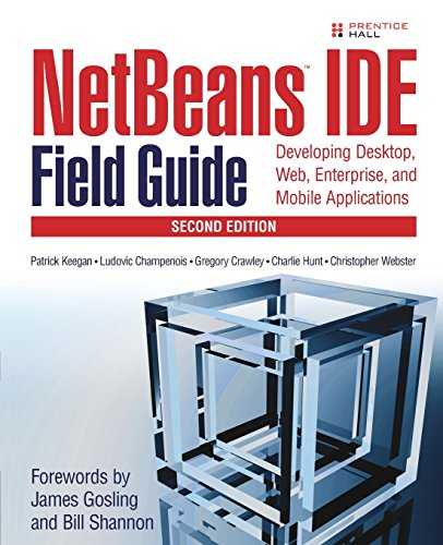 9780132395526: NetBeans¿ IDE Field Guide: Developing Desktop, Web, Enterprise, and Mobile Applications (2nd Edition)