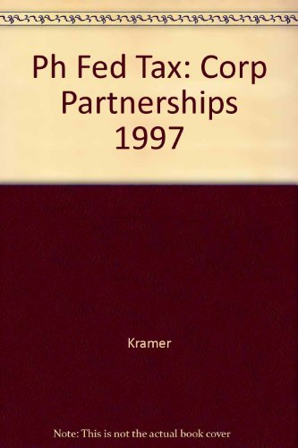 Prentice Hall's Federal Taxation 1997: Corporations, Partnerships,: Anna C. Fowler;