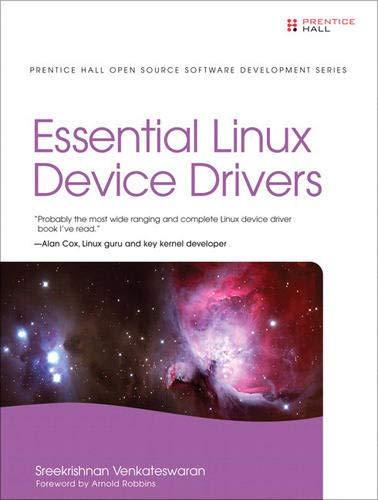 Essential Linux Device Drivers: Venkateswaran, Sreekrishnan