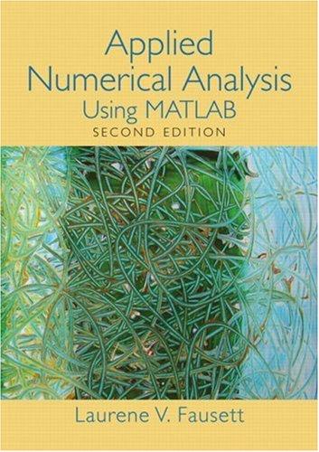 Applied Numerical Analysis Using MATLAB (2nd Edition): Fausett, Laurene v.