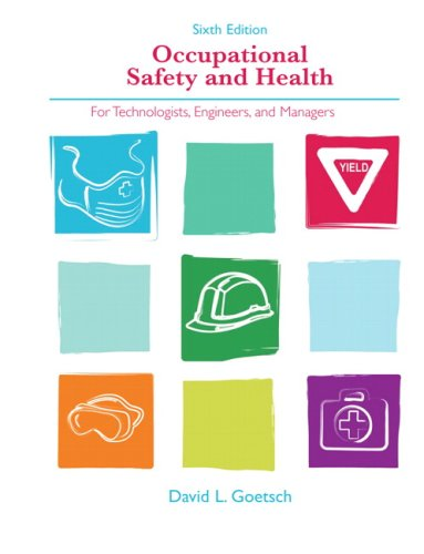 9780132397605: Occupational Safety and Health for Technologists, Engineers, and Managers
