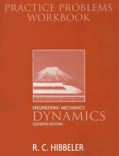 Practice Problems Workbook Dynamics for Engineering Mechanics: Russell C. Hibbeler
