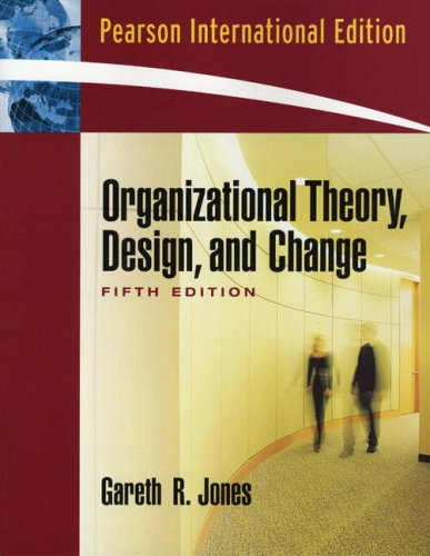 9780132402361: Organizational Theory, Design and Change: International Edition