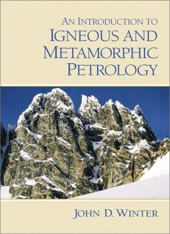 9780132403429: An Introduction to Igneous and Metamorphic Petrology