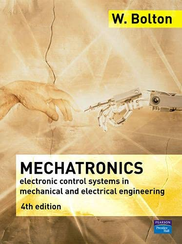 9780132407632: Mechatronics: A Multidisciplinary Approach