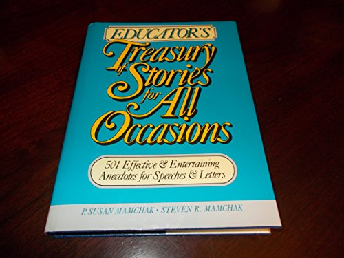 9780132408059: Educator's Treasury of Stories for All Occasions: 501 Effective & Entertaining Anecdotes for Speeches & Letters