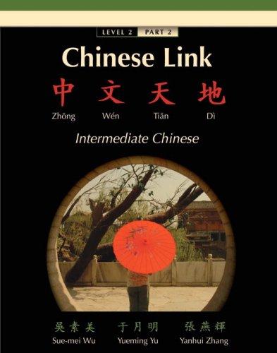 9780132409315: Chinese Link: Zhongwen Tiandi, Intermediate Chinese, Level 2/Part 2