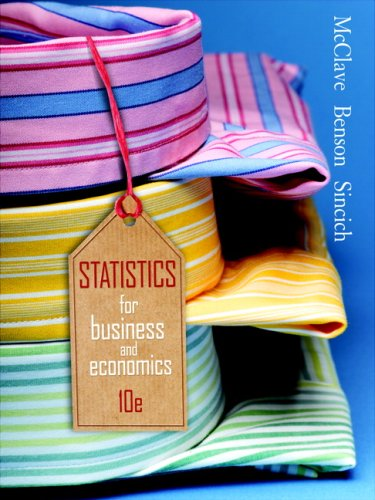 Statistics for Business & Economics (10th Edition): James T. McClave,