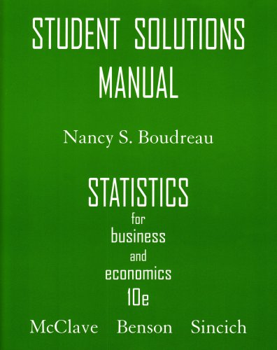 Statistics for Business and Economics: Student Solutions: James T. McClave,