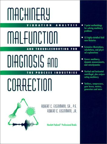 9780132409469: Machinery Malfunction Diagnosis and Correction: Vibration Analysis and Troubleshooting for Process Industries