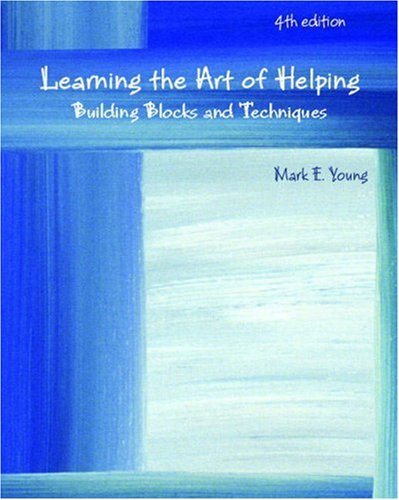 9780132410298: Learning the Art of Helping: Building Blocks and Techniques (4th Edition)