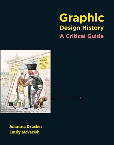 Graphic Design History: A Critical Guide: Drucker, Johanna; McVarish,