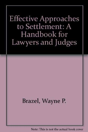 9780132414234: Effective Approaches to Settlement: A Handbook for Lawyers and Judges