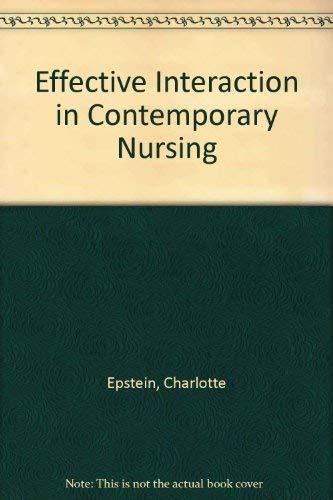 Effective Interaction in Contemporary Nursing: Epstein, Charlotte