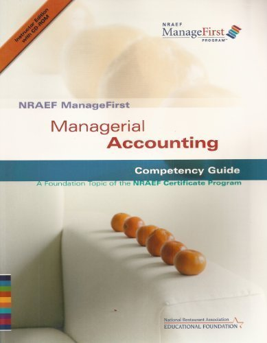 9780132414623: NRAEF ManageFirst: Managerial Accounting Competency Guide- A Foundation Topic of the NRAEF Certificate Program, Instructor Edition (Book & CD-ROM)