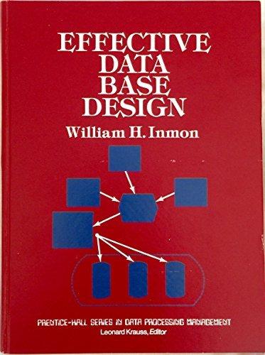 9780132414890: Effective Data Base Design (Prentice-Hall Series in Data Processing Management)