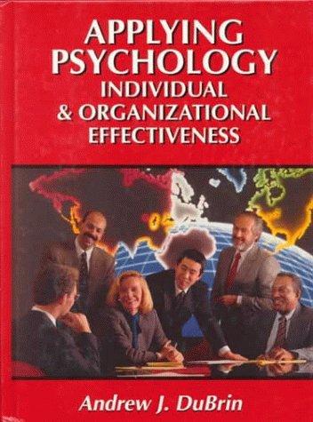 9780132415309: Applying Psychology: Individual and Organizational Effectiveness