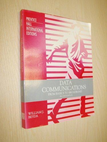 9780132415712: Data Communications: From Basics to Broadband