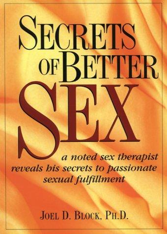 9780132416139: Secrets of Better Sex