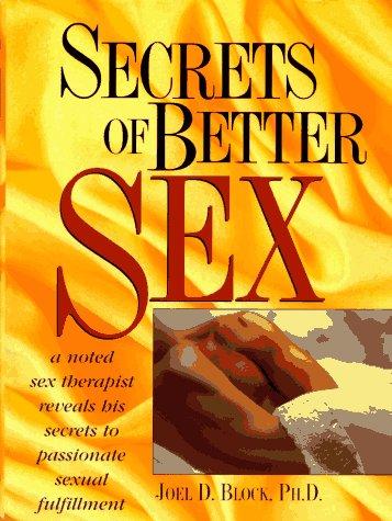 9780132416214: Secrets of Better Sex