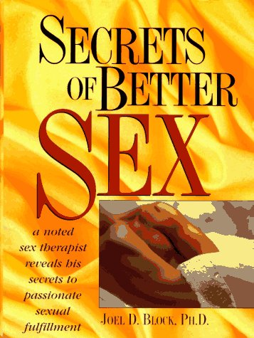 9780132416214: Secrets of Better Sex