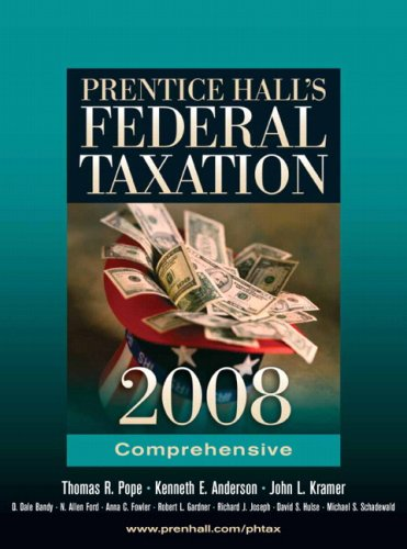 Prentice Hall's Federal Taxation: 2008 Comprehensive (9780132416498) by Thomas R. Pope; Kenneth E. Anderson; John L. Kramer